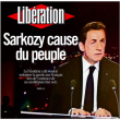 editorial de Libération : sarkozy cause du peuple